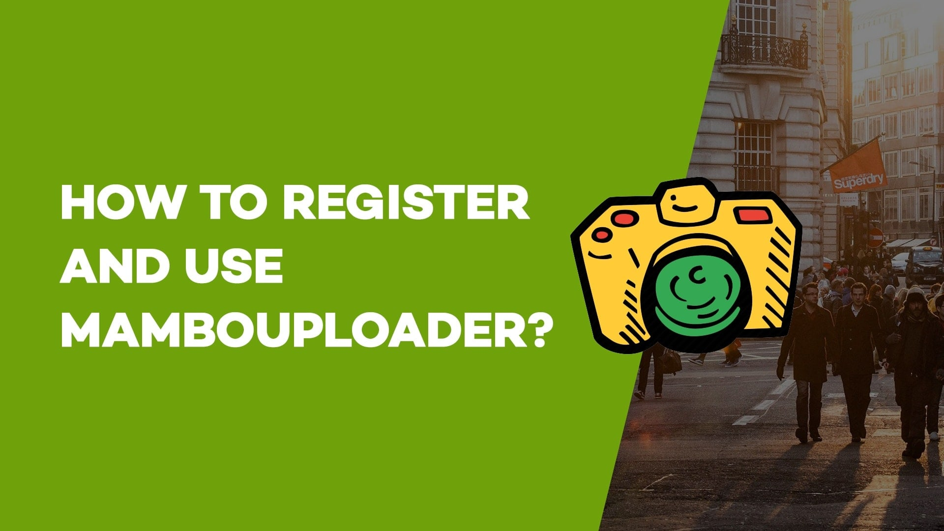How to Register and Use Mambouploader?